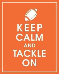 Keep Calm and Tackle On